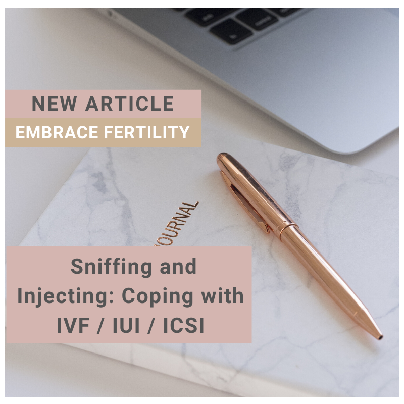 Sniffing and Injecting: Coping with IVF / IUI / ICSI