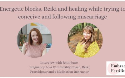 Energetic blocks, Reiki and healing while trying to conceive and following miscarriage