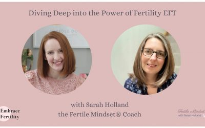 Diving Deep into the Power of Fertility EFT