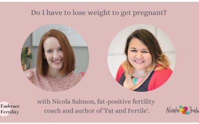 Do I have to lose weight to get pregnant? Interview with expert Nicola Salmon.
